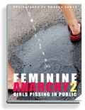 Feminine Anarchy 2 - Girls Pissing in Public